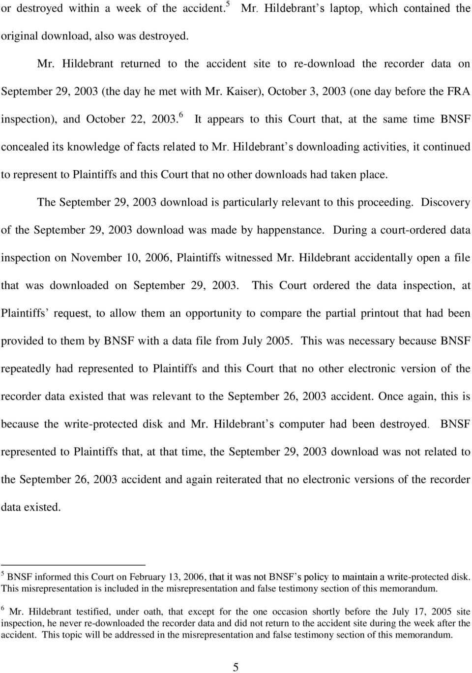 Hildebrant s downloading activities, it continued to represent to Plaintiffs and this Court that no other downloads had taken place.