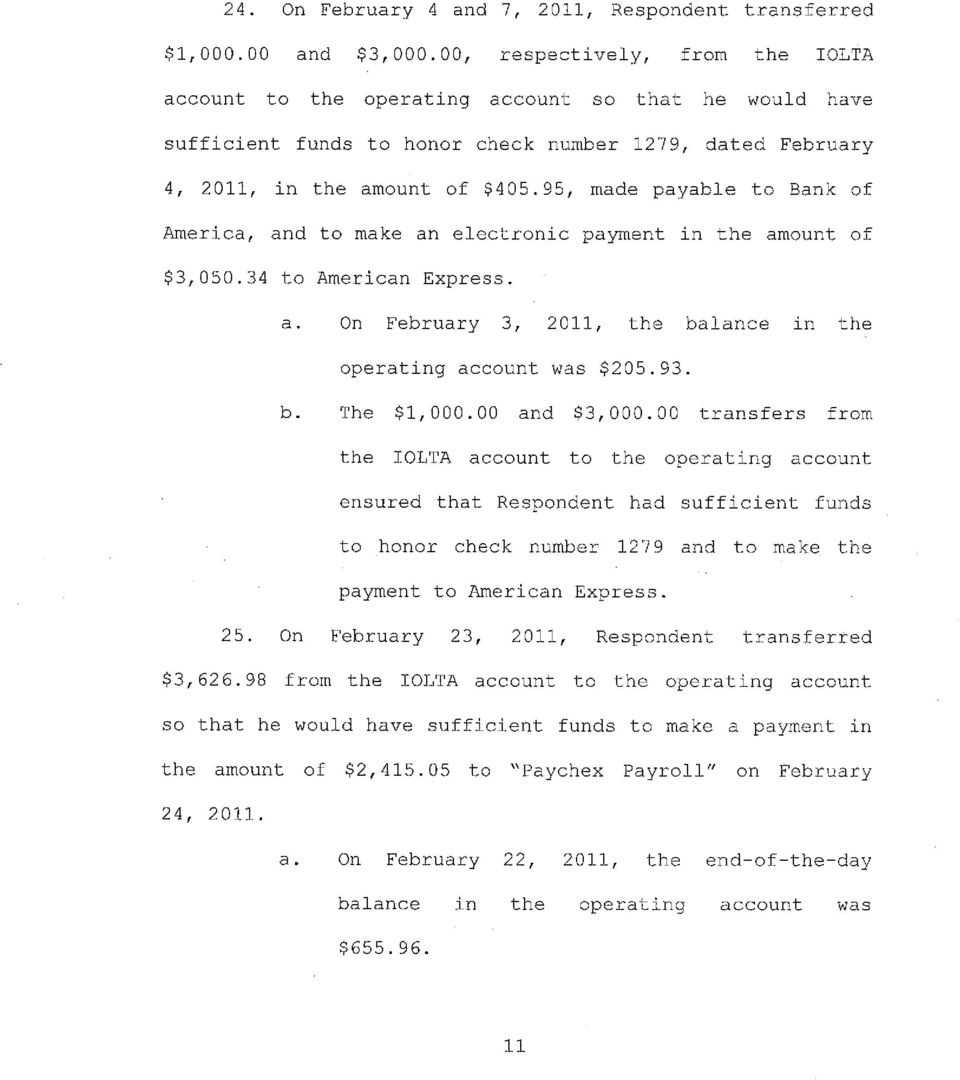 95, made payable to Bank of America, and to make an electronic payment in the amount of $3,050.34 to American Express. a. On February 3, 2011, the balance in the operating account was $205.93. b. The $1,000.