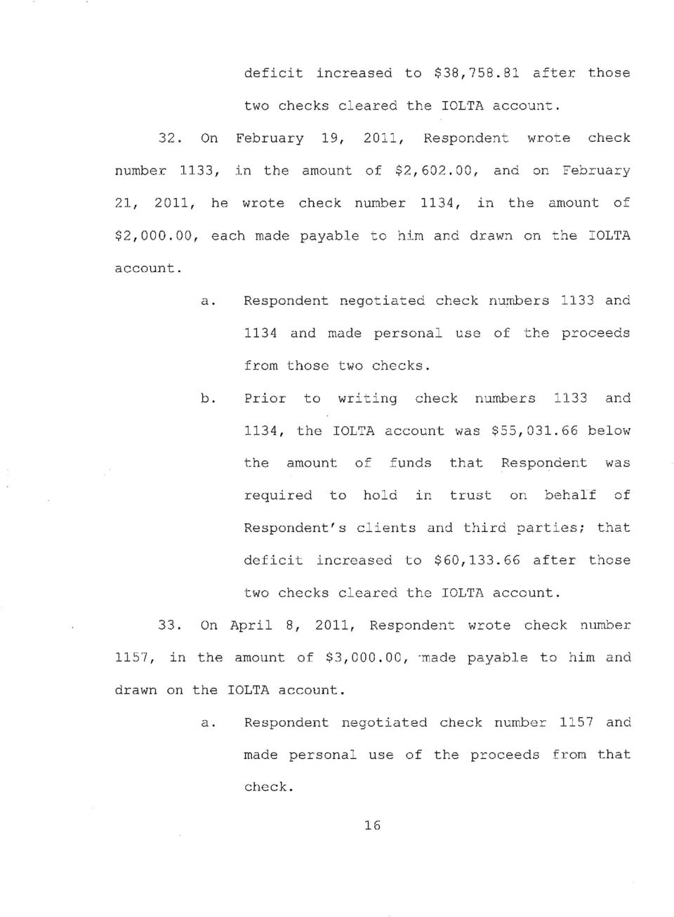 b. Prior to writing check numbers 1133 and 1134, the IOLTA account was $55,031.