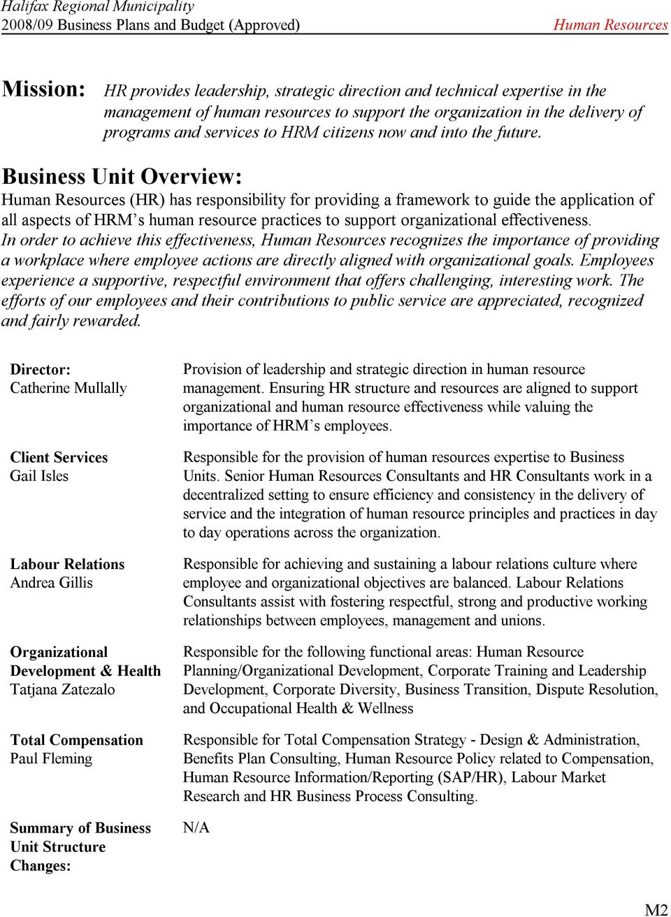 Business Unit Overview: Human Resources (HR) has responsibility for providing a framework to guide the application of all aspects of HRM s human resource practices to support organizational