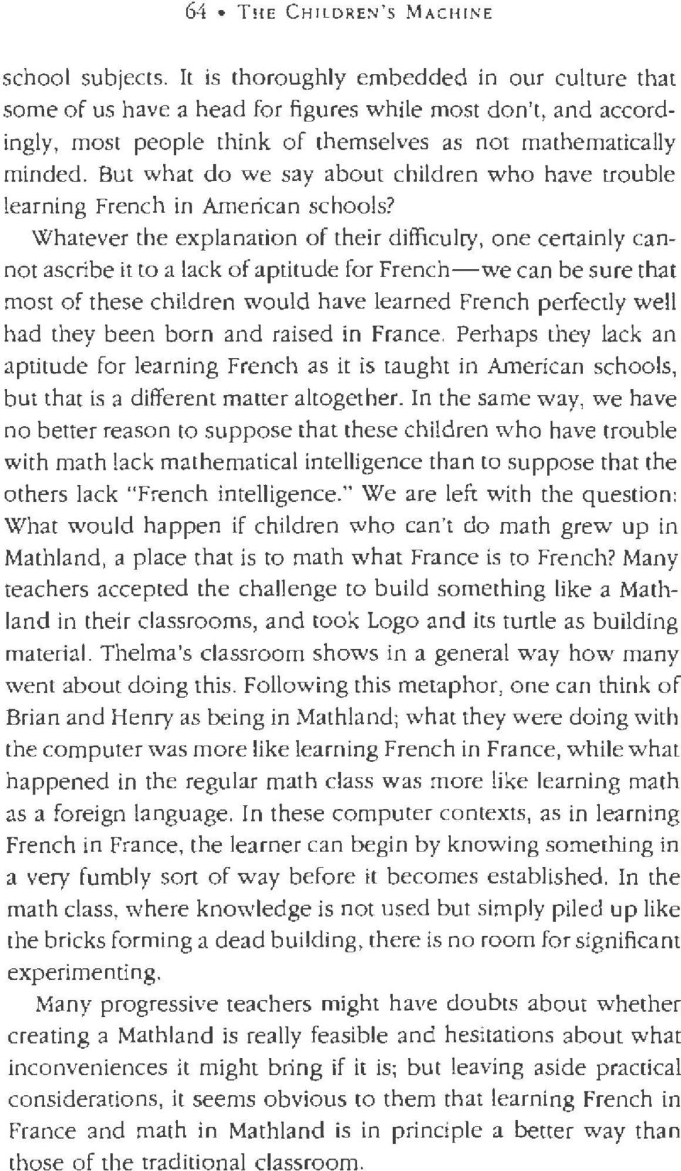 But what do we say about children who have trouble learning French in American schools?
