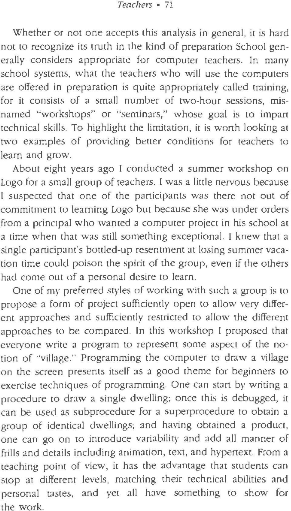 "misnamed ""workshops"" or ""seminars,"" whose goal is to impart technical skills."