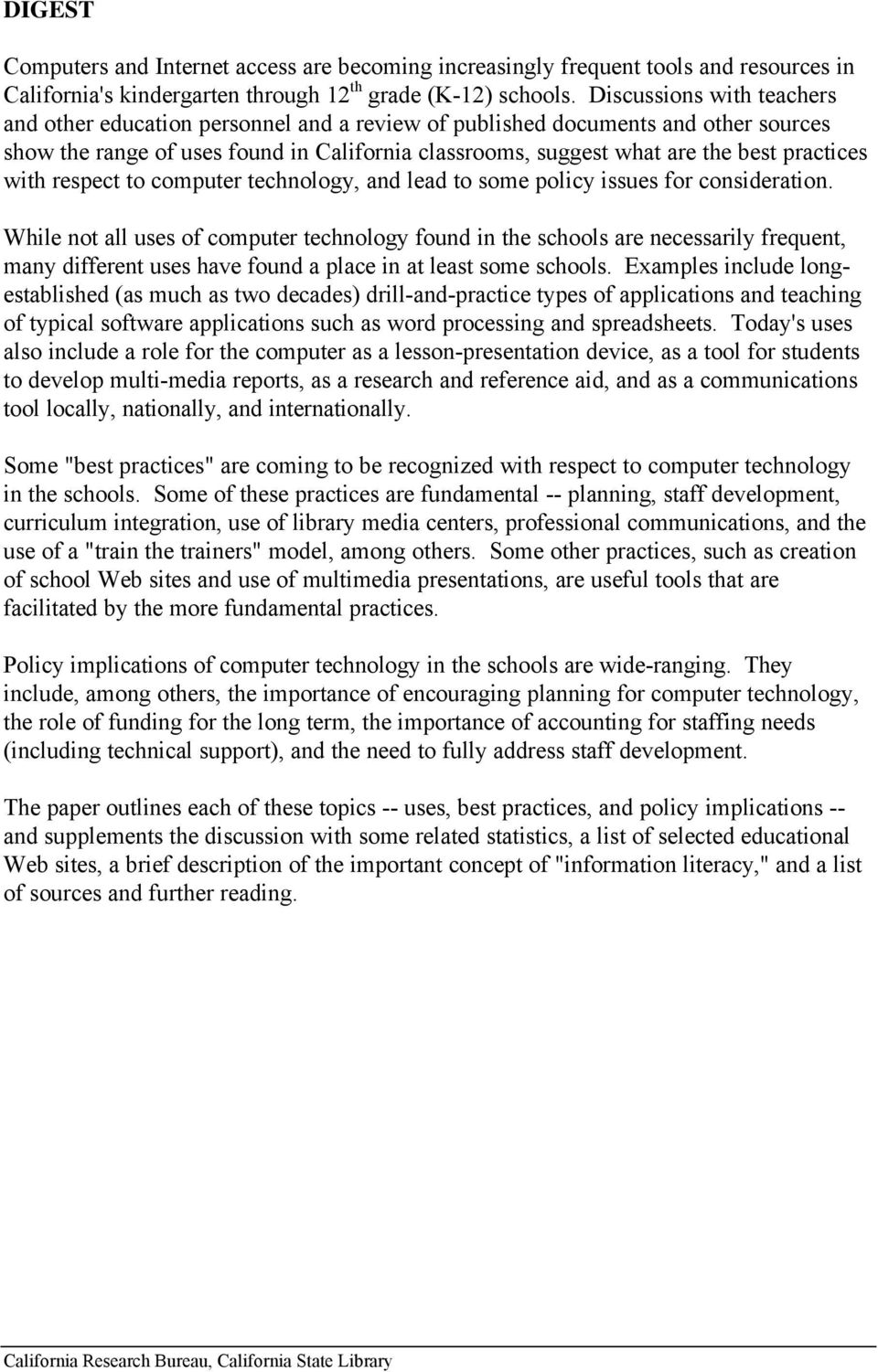 practices with respect to computer technology, and lead to some policy issues for consideration.