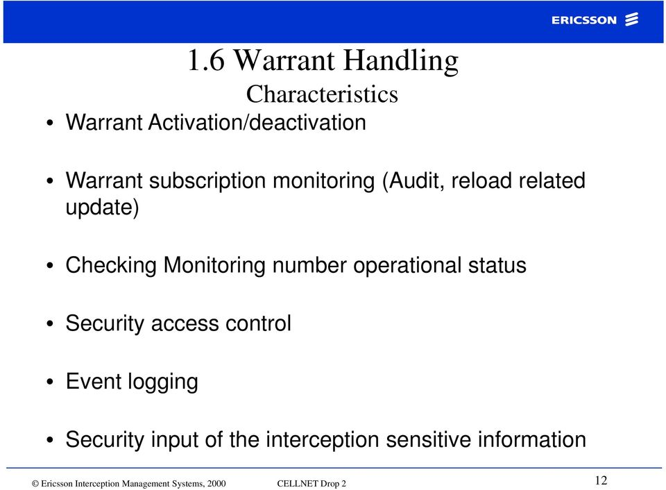 operational status Security access control Event logging Security input of the