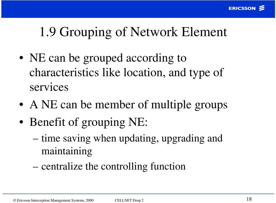 of grouping NE: time saving when updating, upgrading and maintaining centralize