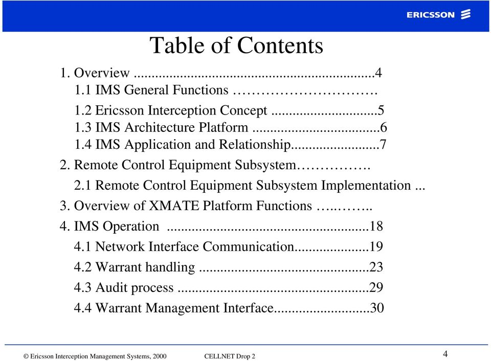 1 Remote Control lequipment tsubsystem Implementation ti... 3. Overview of XMATE Platform Functions.... 4. IMS Operation...18 4.