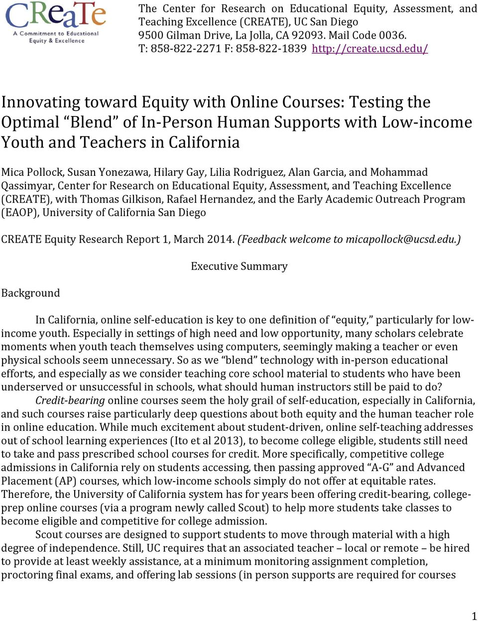 edu/ Innovating toward Equity with Online Courses: Testing the Optimal Blend of In Person Human Supports with Low income Youth and Teachers in California Mica Pollock, Susan Yonezawa, Hilary Gay,