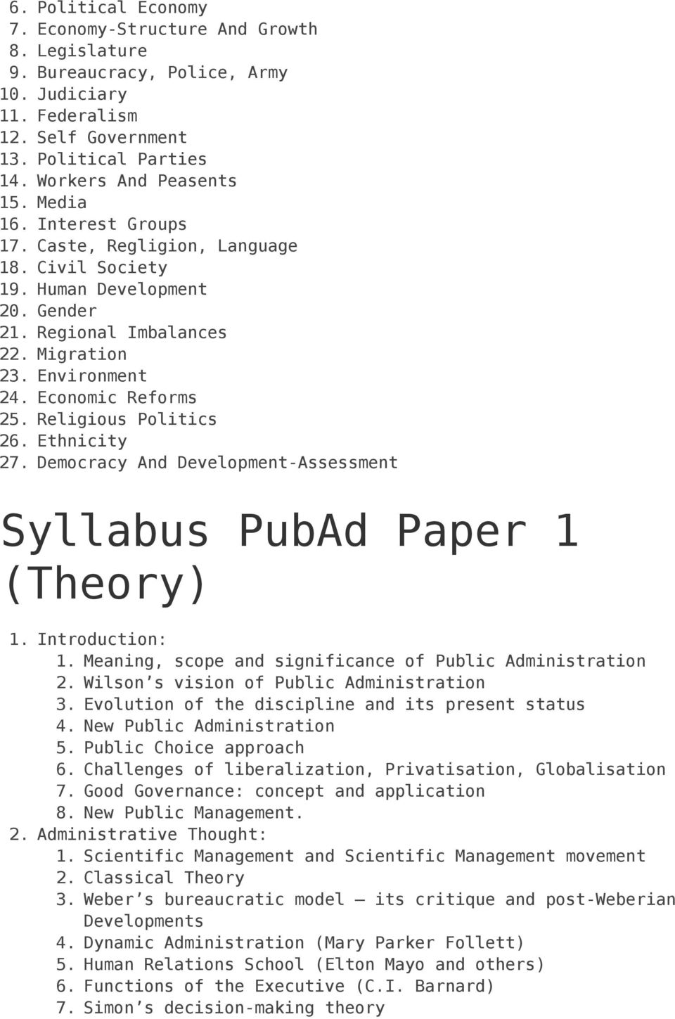 Religious Politics 26. Ethnicity 27. Democracy And Development-Assessment Syllabus PubAd Paper 1 (Theory) 1. 2. Introduction: 1. Meaning, scope and significance of Public Administration 2.