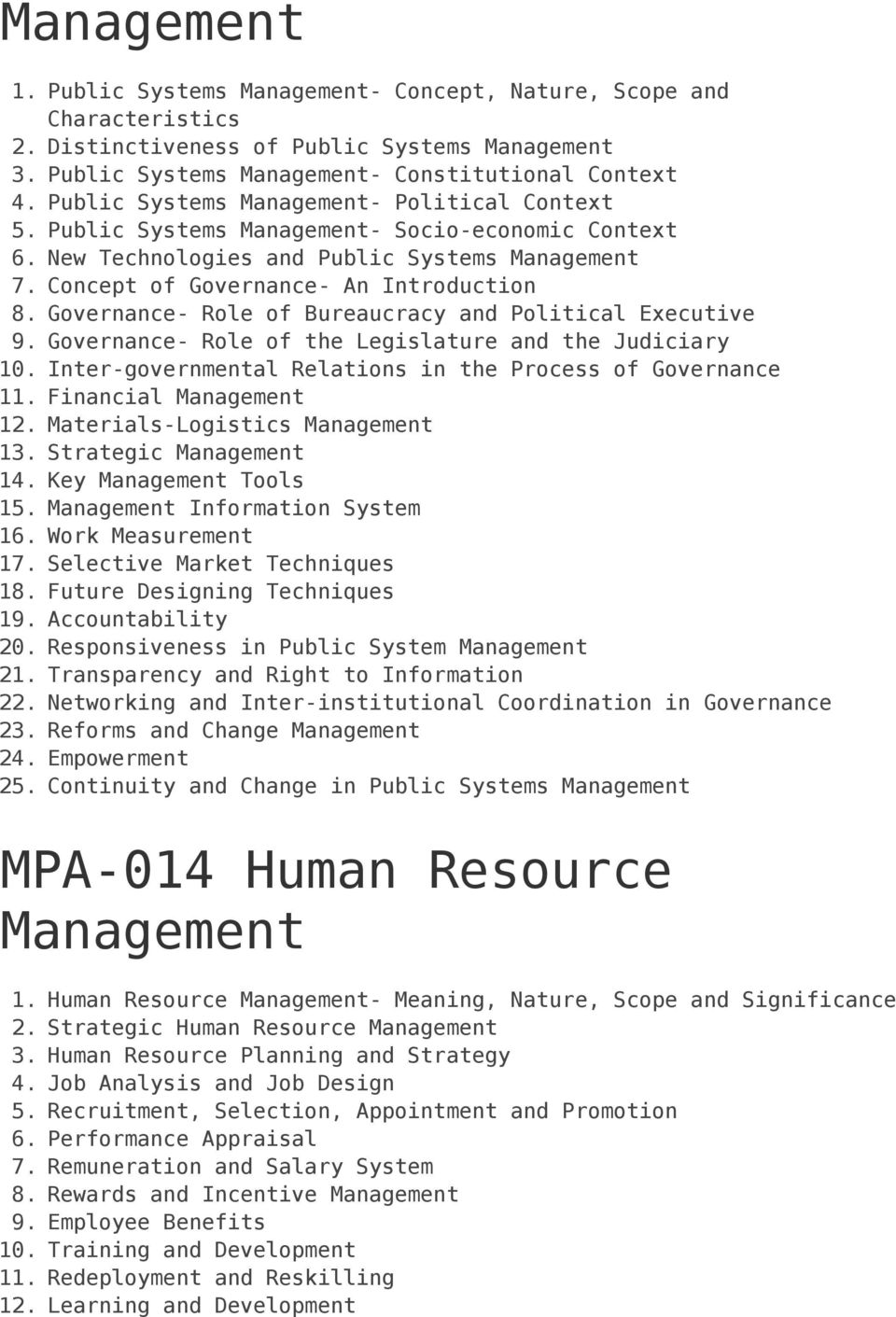 Political Context Public Systems Management- Socio-economic Context New Technologies and Public Systems Management Concept of Governance- An Introduction Governance- Role of Bureaucracy and Political