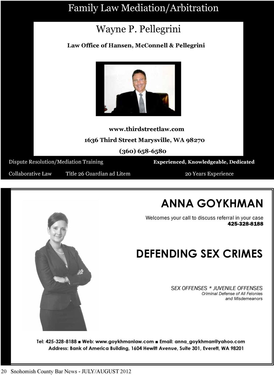 Litem 20 Years Experience ANNA GOYKHMAN Welcomes your call to discuss referral in your case 425-328-8188 DEFENDING SEX CRIMES SEX OFFENSES * JUVENILE OFFENSES Criminal Defense