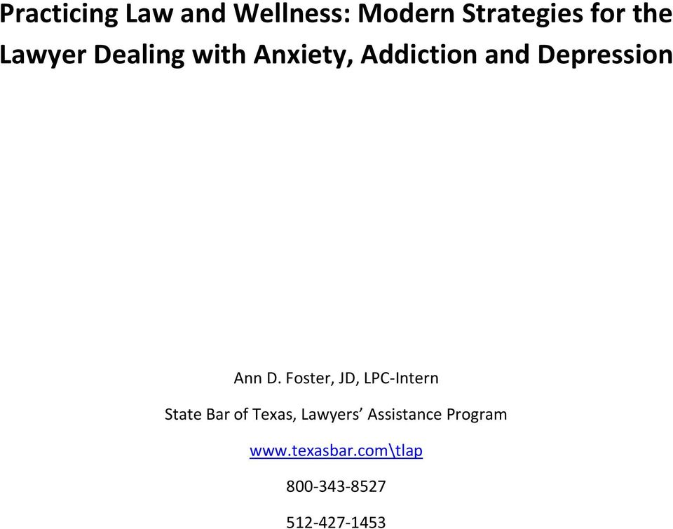 D. Foster, JD, LPC-Intern State Bar of Texas, Lawyers
