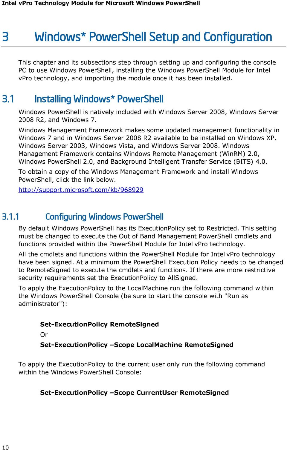 1 Installing Windows* PowerShell Windows PowerShell is natively included with Windows Server 2008, Windows Server 2008 R2, and Windows 7.