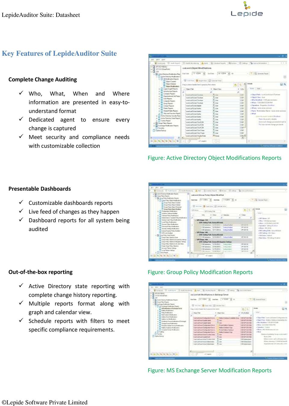 changes as they happen Dashboard reports for all system being audited Out-of-the-box reporting Figure: Group Policy Modification Reports Active Directory state reporting with complete change