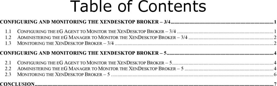 2 ADMINISTERING THE EG MANAGER TO MONITOR THE XENDESKTOP BROKER 3/4...2 1.3 MONITORING THE XENDESKTOP BROKER 3/4.