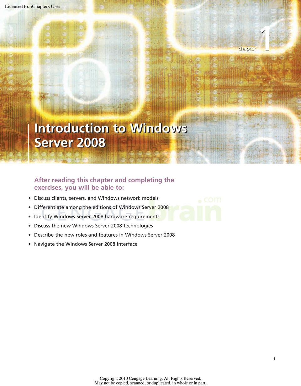 Windows Server 2008 Identify Windows Server 2008 hardware requirements Discuss the new Windows Server 2008