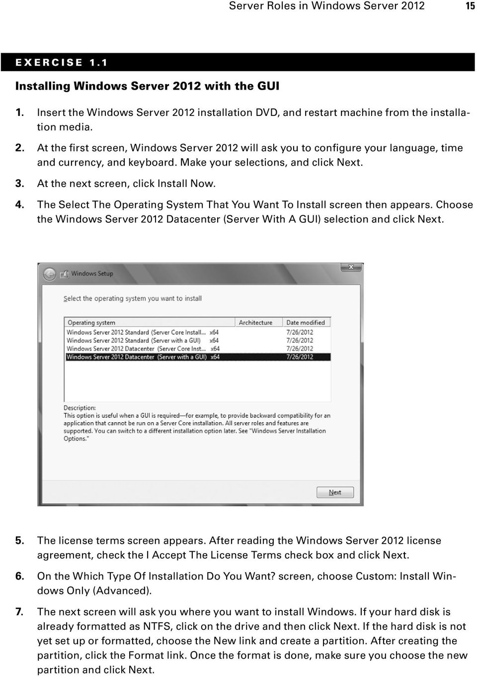 Choose the Windows Server 2012 Datacenter (Server With A GUI) selection and click Next. 5. The license terms screen appears.