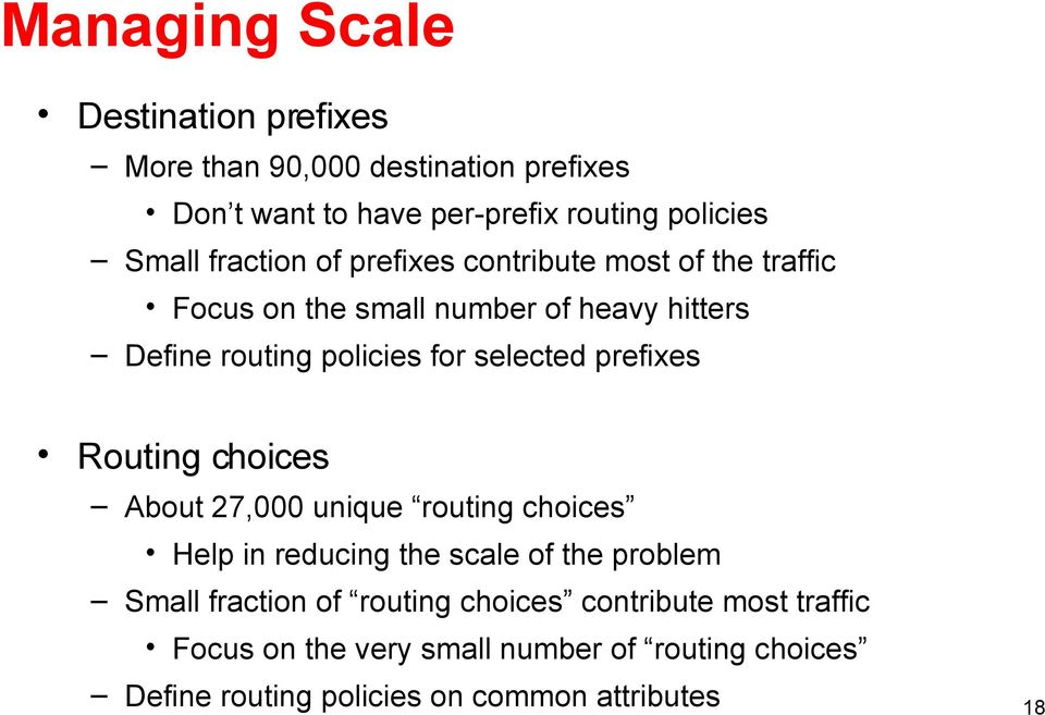 selected prefixes Routing choices About 27,000 unique routing choices Help in reducing the scale of the problem Small fraction of