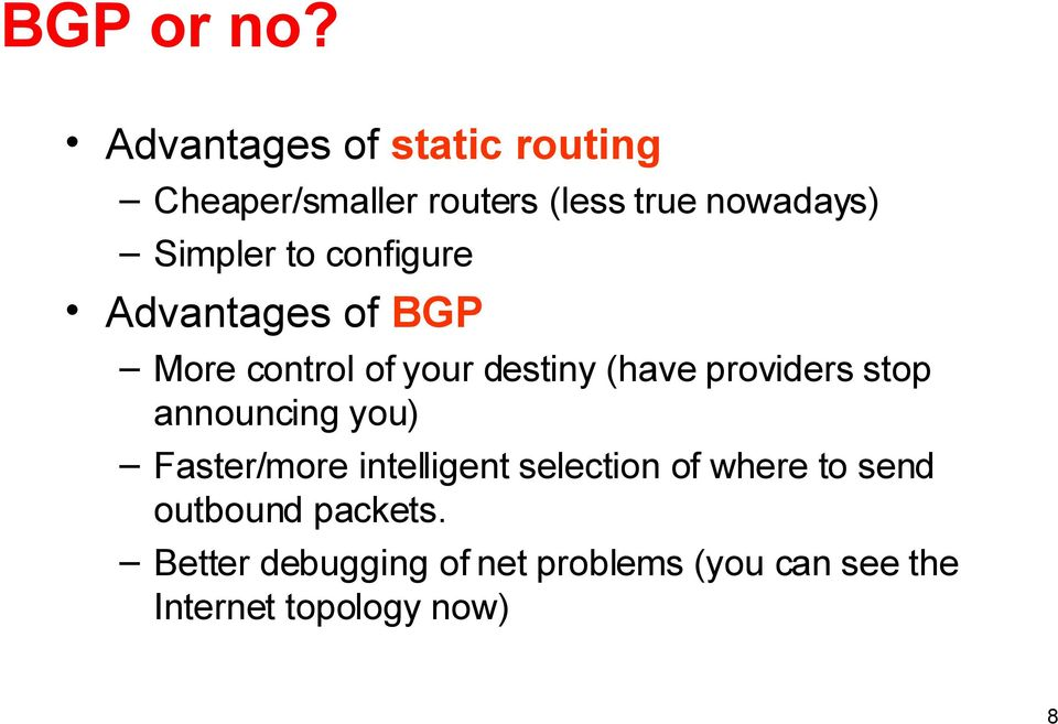 to configure Advantages of BGP More control of your destiny (have providers stop