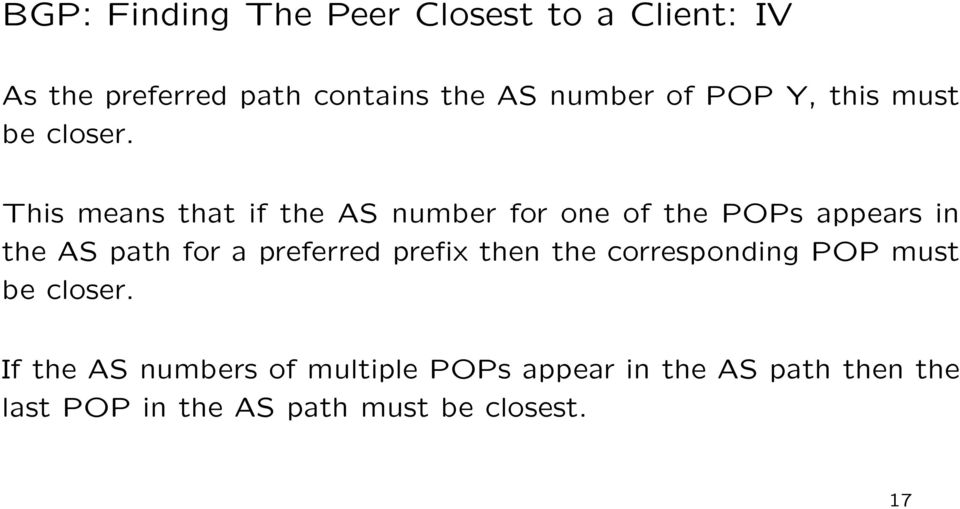 This means that if the AS number for one of the POPs appears in the AS path for a preferred