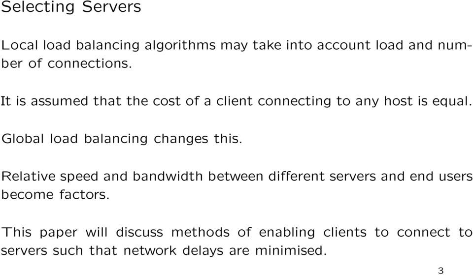 Global load balancing changes this.