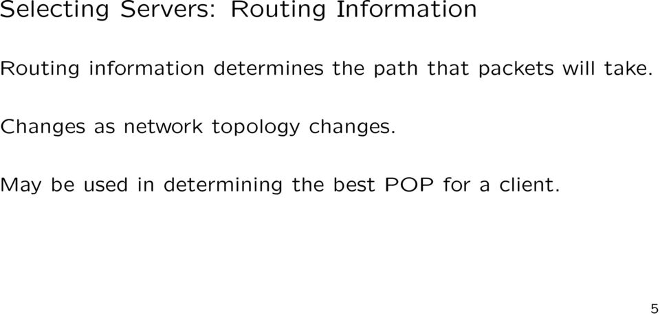 will take. Changes as network topology changes.