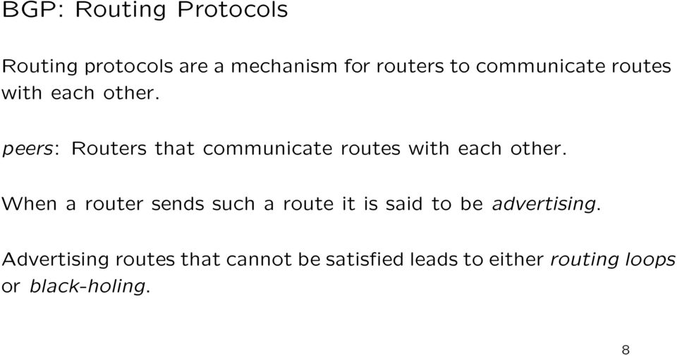 peers: Routers that  When a router sends such a route it is said to be