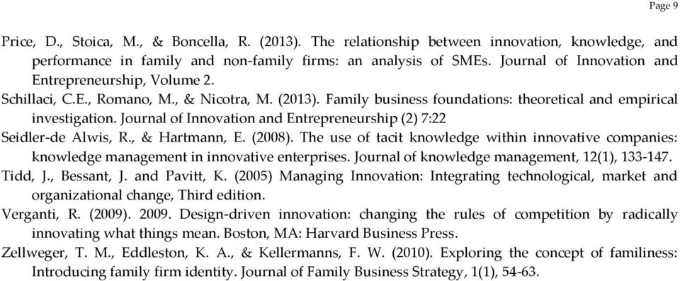 Journal of Innovation and Entrepreneurship (2) 7:22 Seidler-de Alwis, R., & Hartmann, E. (2008). The use of tacit knowledge within innovative companies: knowledge management in innovative enterprises.
