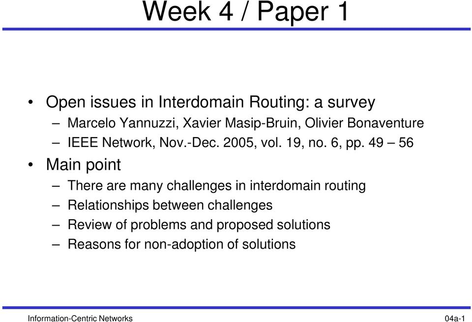 49 56 Main point There are many challenges in interdomain routing Relationships between