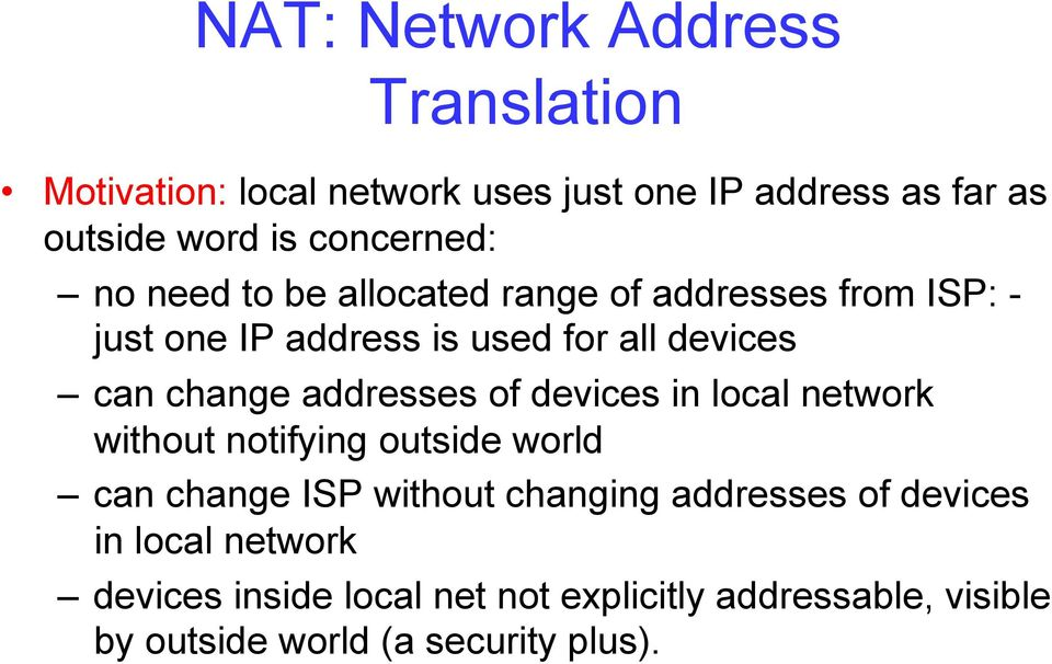 change addresses of devices in local network without notifying outside world can change ISP without changing