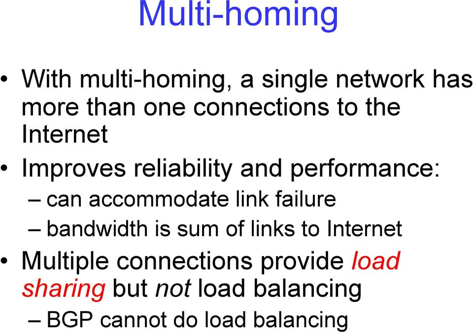 accommodate link failure bandwidth is sum of links to Internet Multiple