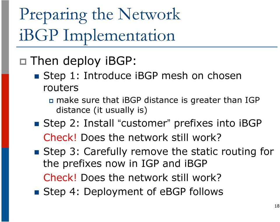 into ibgp Check Does the network still work?