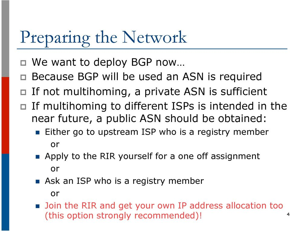 Either go to upstream ISP who is a registry member or n Apply to the RIR yourself for a one off assignment or n Ask