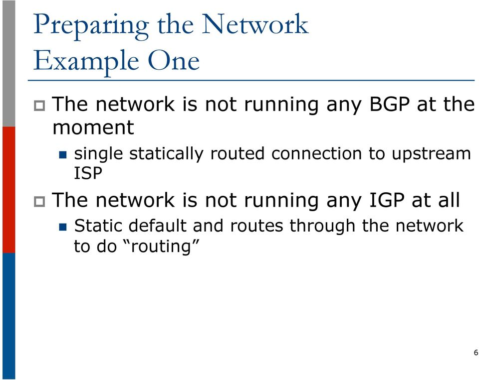 upstream ISP p The network is not running any IGP at