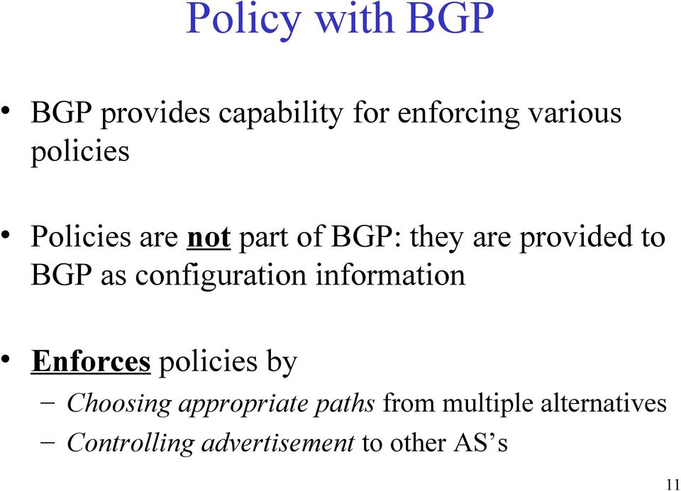 configuration information Enforces policies by Choosing appropriate
