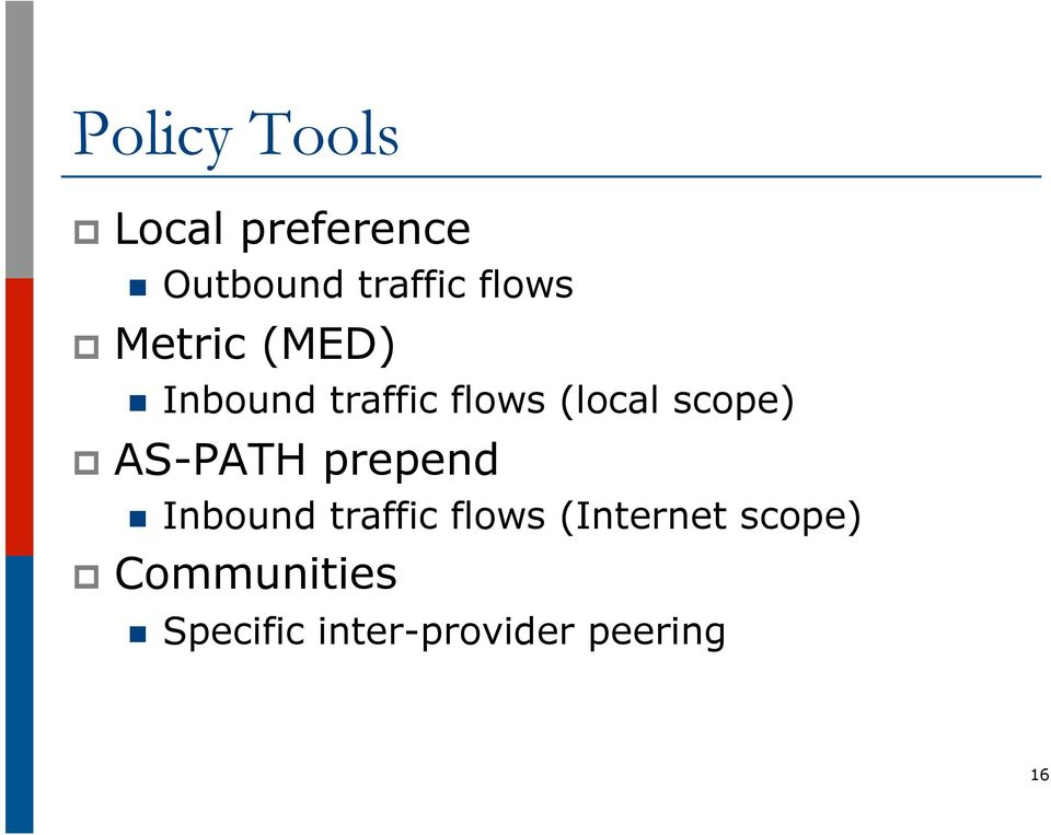 scope) p AS-PATH prepend n Inbound traffic flows