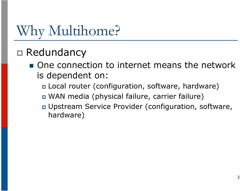 dependent on: p Local router (configuration, software,
