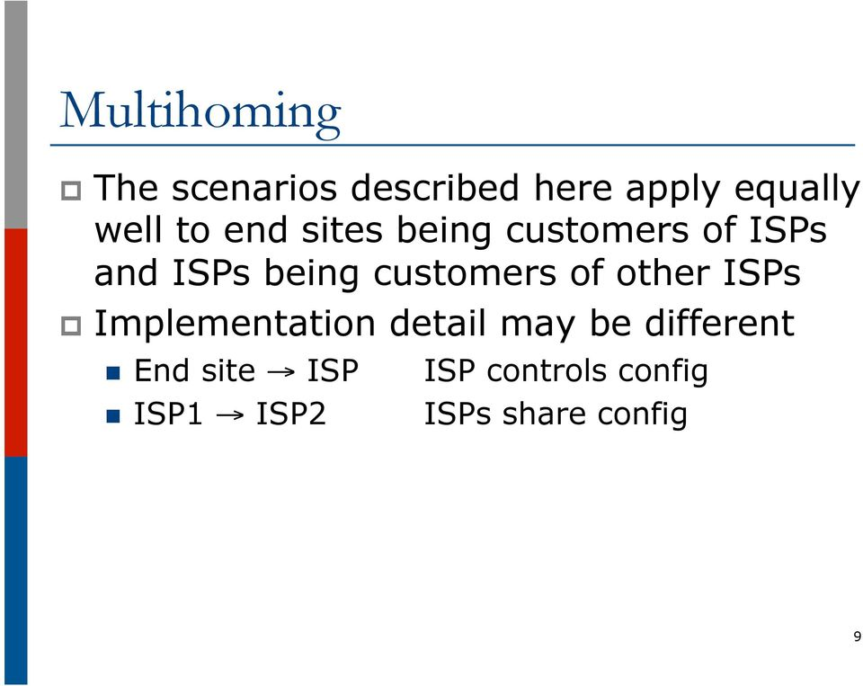 of other ISPs p Implementation detail may be different n End