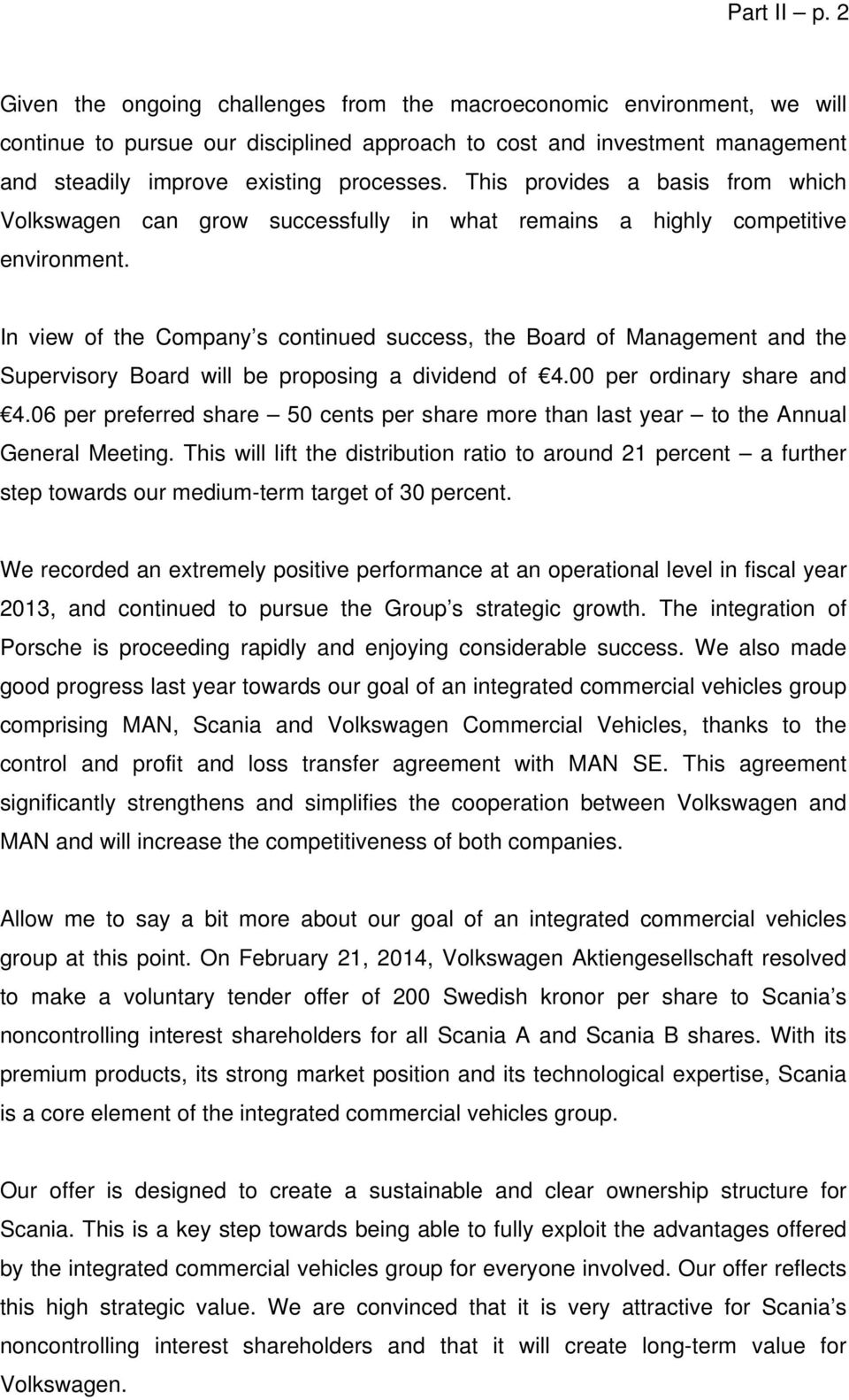 This provides a basis from which Volkswagen can grow successfully in what remains a highly competitive environment.