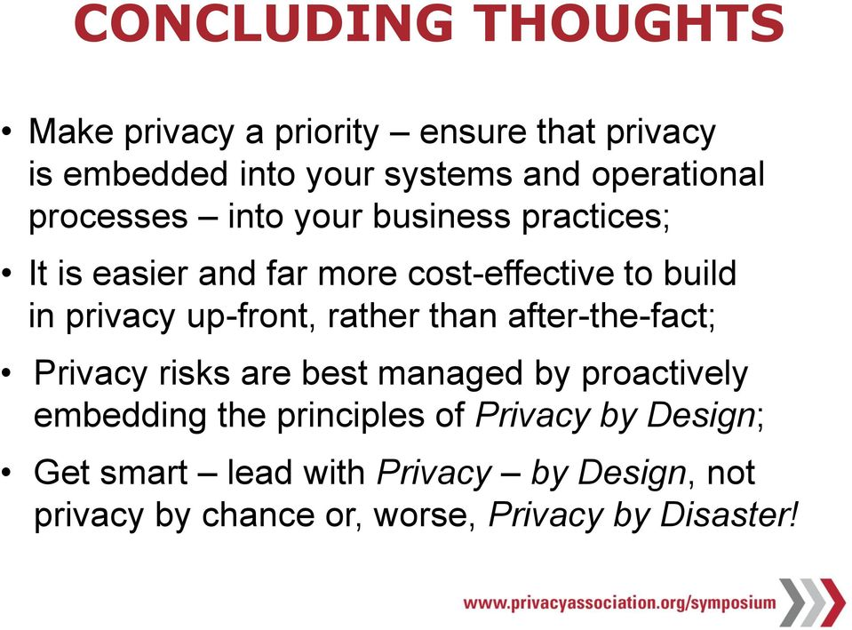 privacy up-front, rather than after-the-fact; Privacy risks are best managed by proactively embedding the