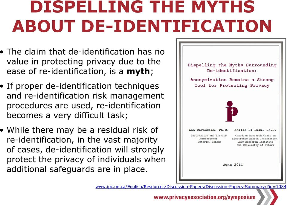 becomes a very difficult task; While there may be a residual risk of re-identification, in the vast majority of cases, de-identification will