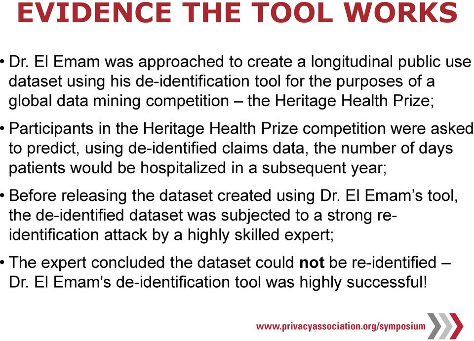 Health Prize; Participants in the Heritage Health Prize competition were asked to predict, using de-identified claims data, the number of days patients would be