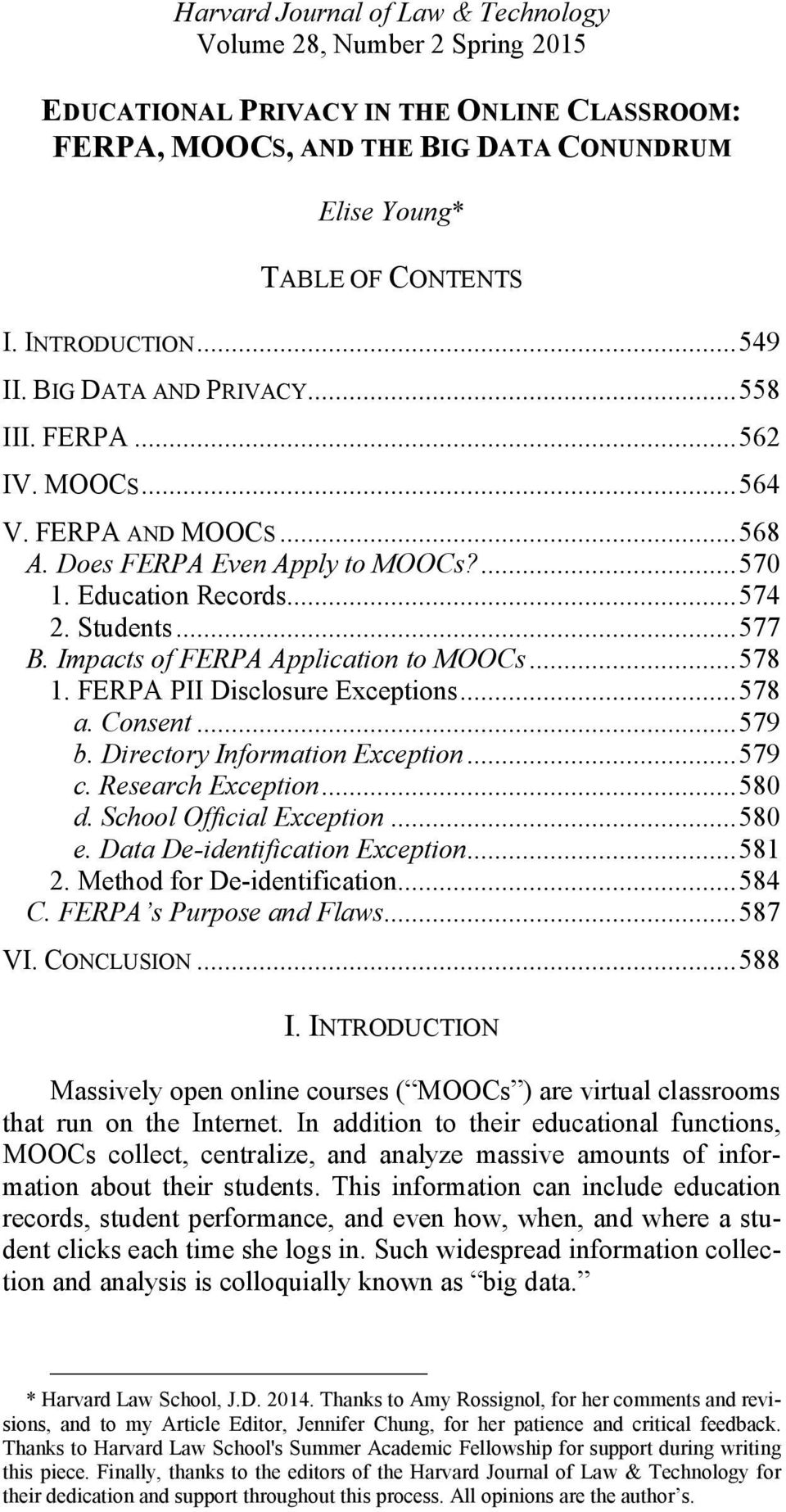 .. 577 B. Impacts of FERPA Application to MOOCs... 578 1. FERPA PII Disclosure Exceptions... 578 a. Consent... 579 b. Directory Information Exception... 579 c. Research Exception... 580 d.