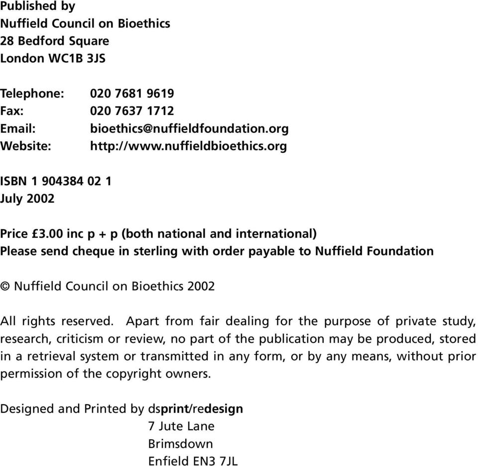 00 inc p + p (both national and international) Please send cheque in sterling with order payable to Nuffield Foundation Nuffield Council on Bioethics 2002 All rights reserved.