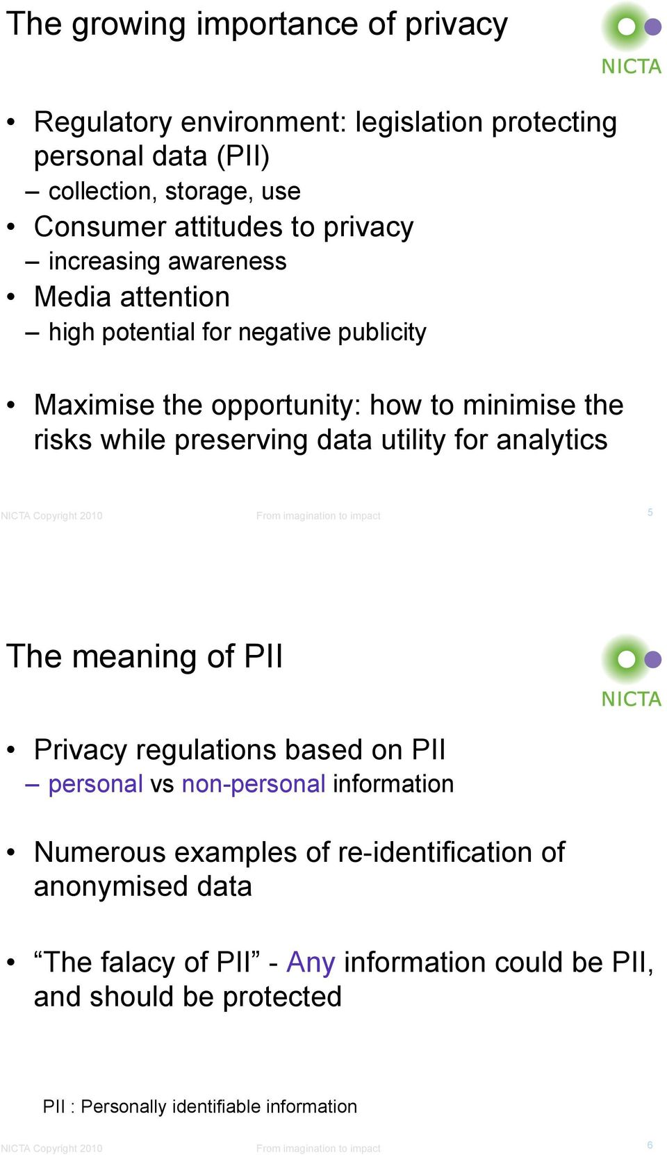 preserving data utility for analytics 5 The meaning of PII Privacy regulations based on PII personal vs non-personal information Numerous examples