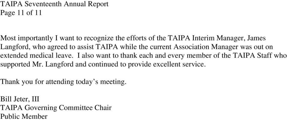 I also want to thank each and every member of the TAIPA Staff who supported Mr.
