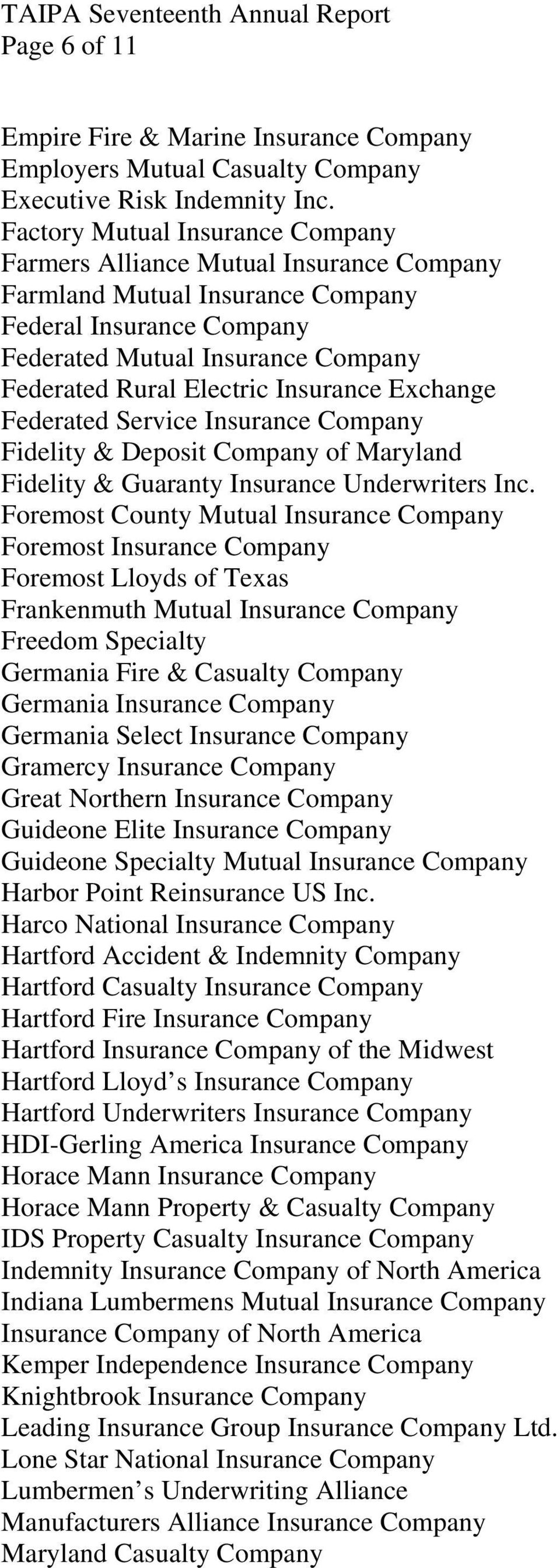 Insurance Exchange Federated Service Insurance Company Fidelity & Deposit Company of Maryland Fidelity & Guaranty Insurance Underwriters Inc.
