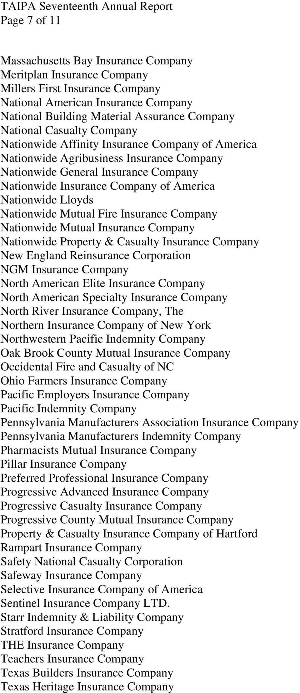 Lloyds Nationwide Mutual Fire Insurance Company Nationwide Mutual Insurance Company Nationwide Property & Casualty Insurance Company New England Reinsurance Corporation NGM Insurance Company North