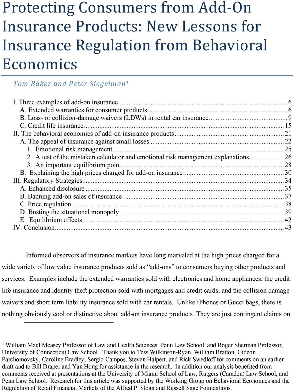 The behavioral economics of add-on insurance products... 21 A. The appeal of insurance against small losses... 22 1. Emotional risk management... 25 2.