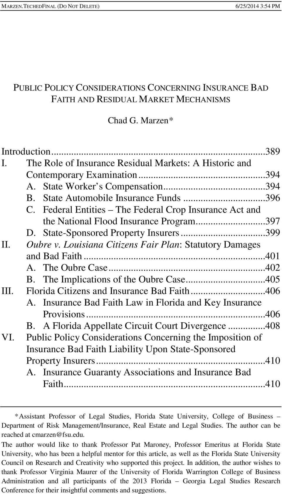 Federal Entities The Federal Crop Insurance Act and the National Flood Insurance Program...397 D. State-Sponsored Property Insurers...399 II. Oubre v.