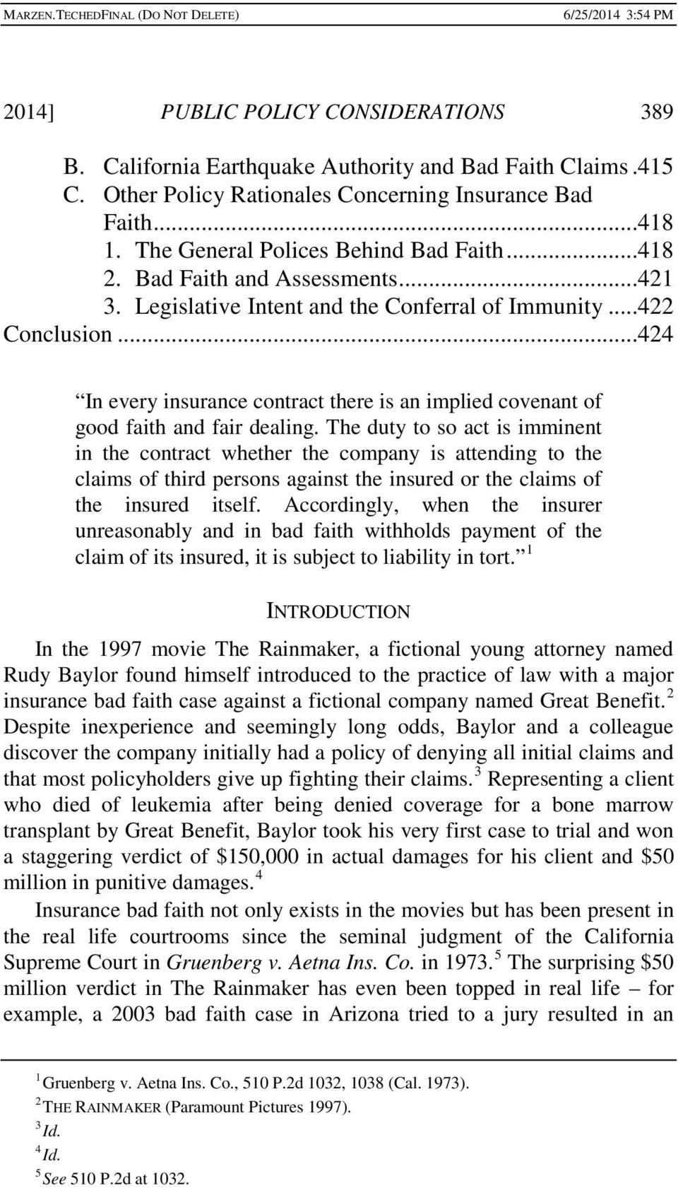 ..424 In every insurance contract there is an implied covenant of good faith and fair dealing.